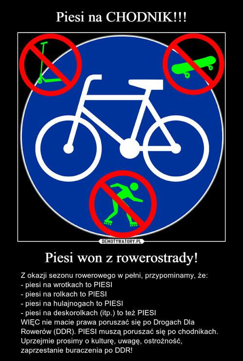 Piesi na CHODNIK!!! Piesi won z rowerostrady!