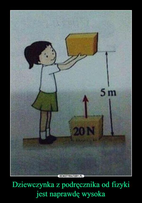 Dziewczynka z podręcznika od fizyki jest naprawdę wysoka –