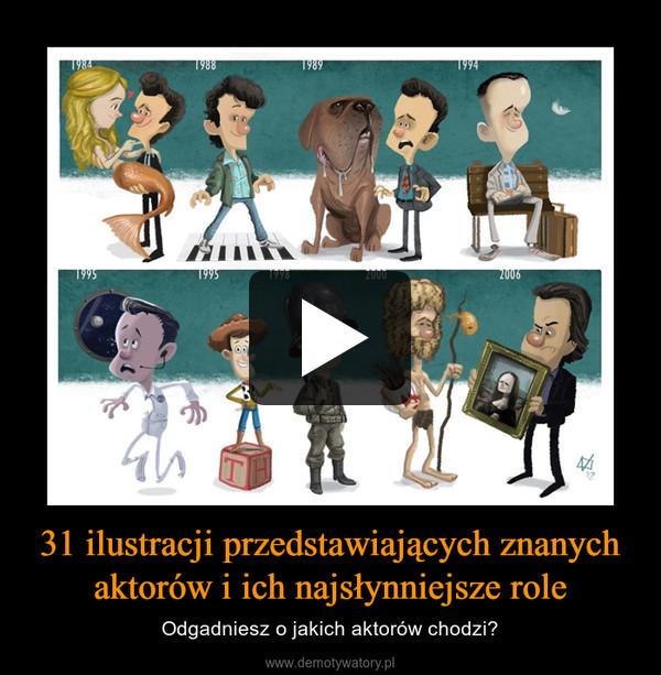31 ilustracji przedstawiających znanychaktorów i ich najsłynniejsze role – Odgadniesz o jakich aktorów chodzi?
