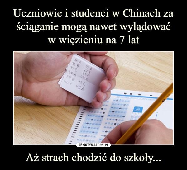 Aż strach chodzić do szkoły... –