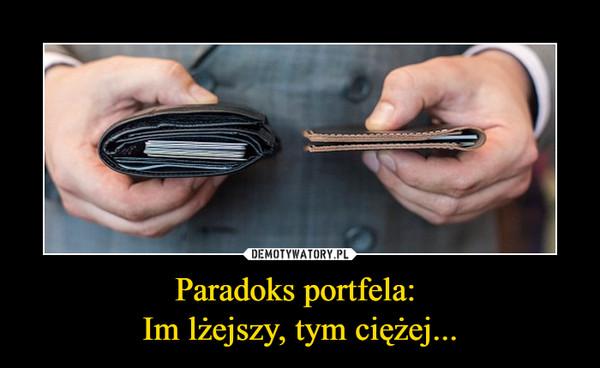 Paradoks portfela: Im lżejszy, tym ciężej... –