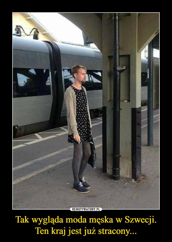 Tak wygląda moda męska w Szwecji. Ten kraj jest już stracony... –