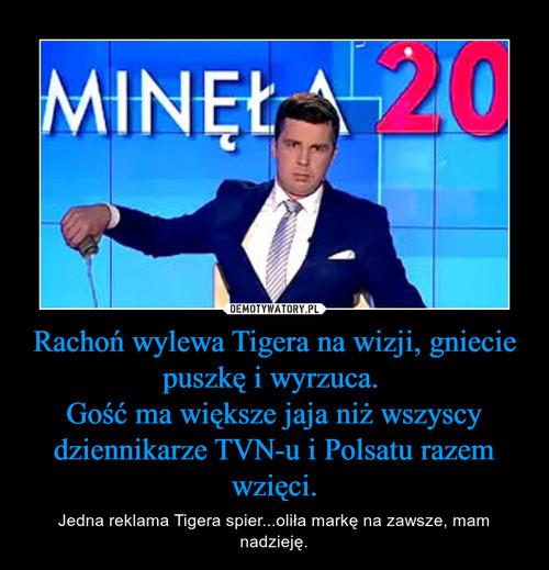 Rachoń wylewa Tigera na wizji, gniecie puszkę i wyrzuca.  Gość ma większe jaja niż wszyscy dziennikarze TVN-u i Polsatu razem wzięci.