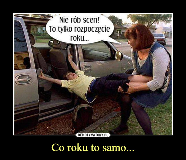 Co roku to samo... –