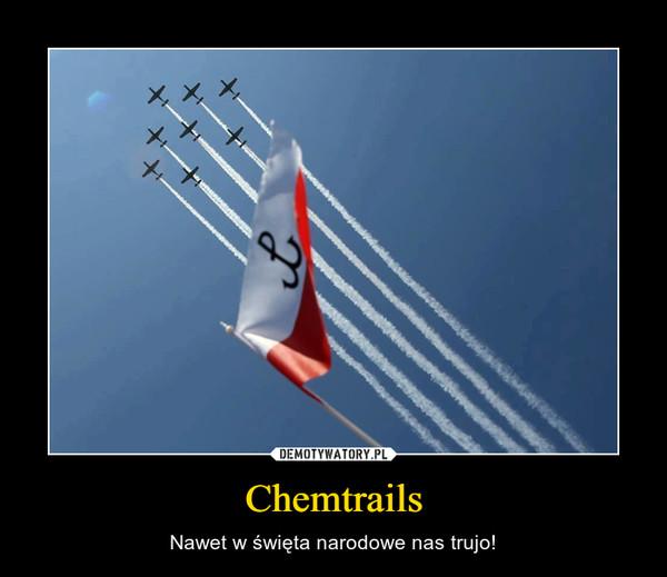 Chemtrails – Nawet w święta narodowe nas trujo!