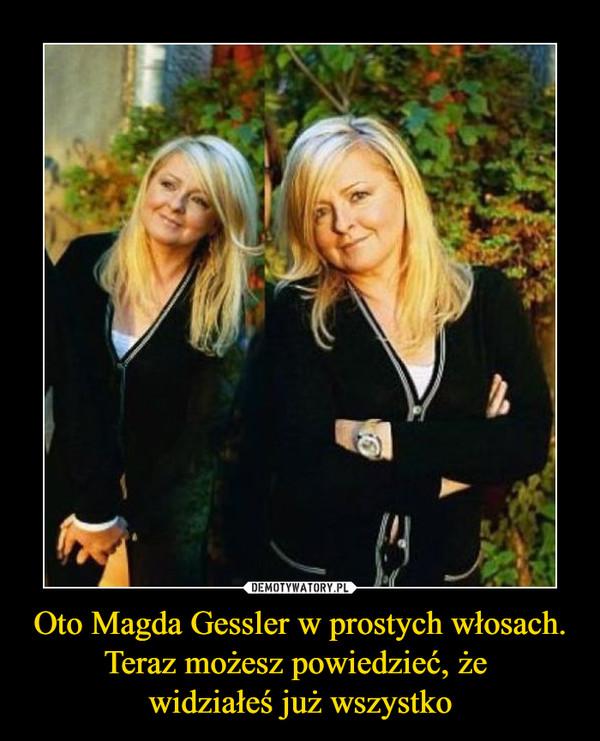 Oto Magda Gessler w prostych włosach.Teraz możesz powiedzieć, że widziałeś już wszystko –