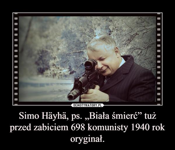 """Simo Häyhä, ps. """"Biała śmierć"""" tuż przed zabiciem 698 komunisty 1940 rok oryginał. –"""