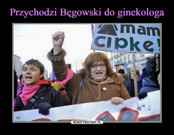 Przychodzi Bęgowski doginekologa
