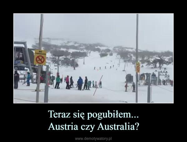 Teraz się pogubiłem...Austria czy Australia? –