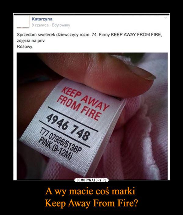 A wy macie coś marki Keep Away From Fire? –  KatarzynaSprzedam sweterek dziewczęcy rozm 74 firmy Keep Away From Fire zdjęcia na privróżowy