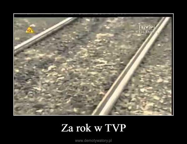 Za rok w TVP –