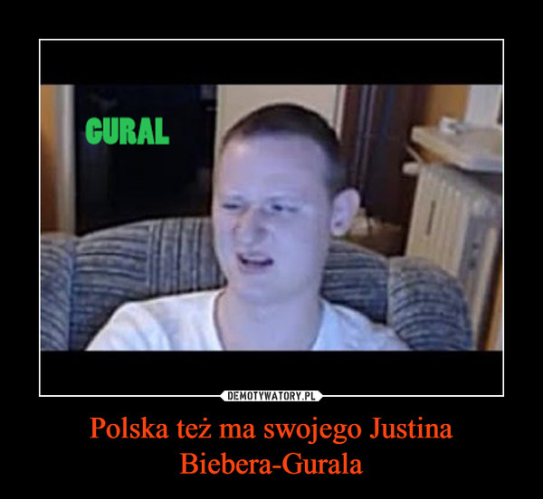 Polska też ma swojego Justina Biebera-Gurala –