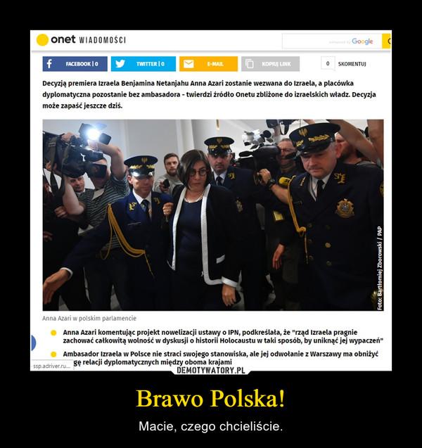 Brawo Polska! – Macie, czego chcieliście.