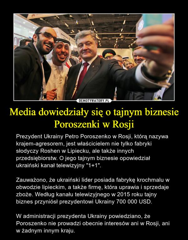 """Media dowiedziały się o tajnym biznesie Poroszenki w Rosji – Prezydent Ukrainy Petro Poroszenko w Rosji, którą nazywa krajem-agresorem, jest właścicielem nie tylko fabryki słodyczy Roshen w Lipiecku, ale także innych przedsiębiorstw. O jego tajnym biznesie opowiedział ukraiński kanał telewizyjny """"1+1"""". Zauważono, że ukraiński lider posiada fabrykę krochmalu w obwodzie lipieckim, a także firmę, która uprawia i sprzedaje zboże. Według kanału telewizyjnego w 2015 roku tajny biznes przyniósł prezydentowi Ukrainy 700 000 USD.W administracji prezydenta Ukrainy powiedziano, że Poroszenko nie prowadzi obecnie interesów ani w Rosji, ani w żadnym innym kraju."""