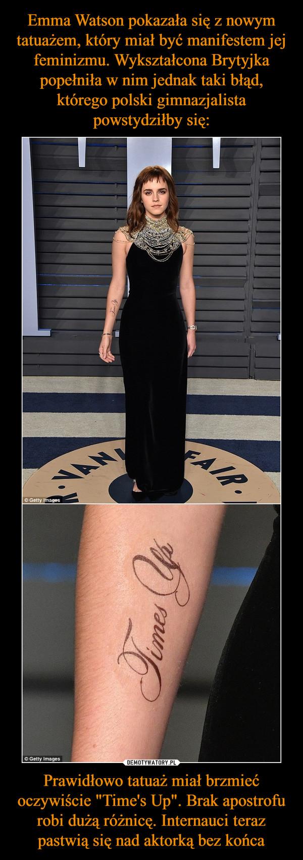 """Prawidłowo tatuaż miał brzmieć oczywiście """"Time's Up"""". Brak apostrofu robi dużą różnicę. Internauci teraz pastwią się nad aktorką bez końca –"""