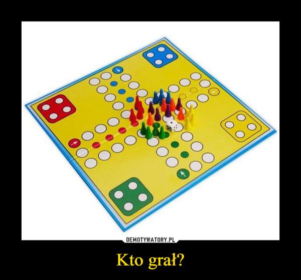 Kto grał? –