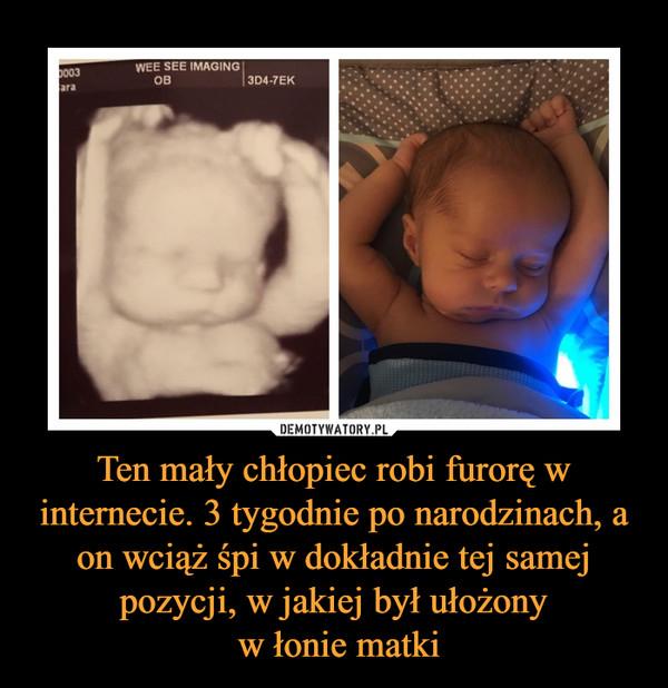 Ten mały chłopiec robi furorę w internecie. 3 tygodnie po narodzinach, a on wciąż śpi w dokładnie tej samej pozycji, w jakiej był ułożony w łonie matki –