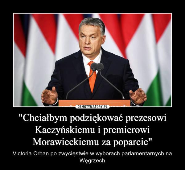 """""""Chciałbym podziękować prezesowi Kaczyńskiemu i premierowi Morawieckiemu za poparcie"""" – Victoria Orban po zwycięstwie w wyborach parlamentarnych na Węgrzech"""