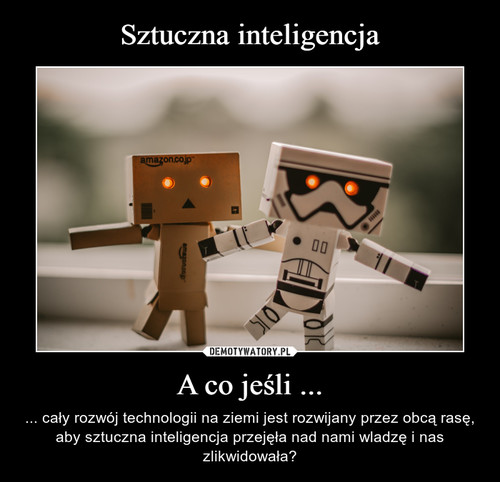 Sztuczna inteligencja A co jeśli ...