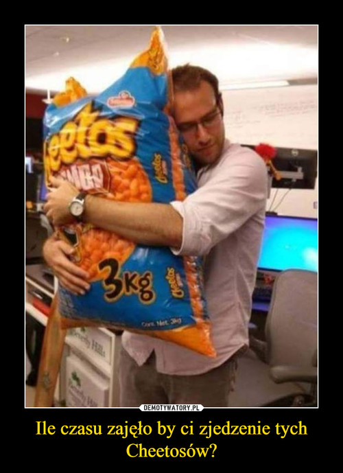 Ile czasu zajęło by ci zjedzenie tych Cheetosów?