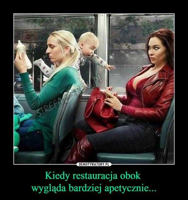 Kiedy restauracja obok wygląda bardziej apetycznie... –