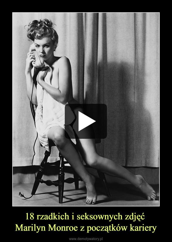18 rzadkich i seksownych zdjęć Marilyn Monroe z początków kariery –