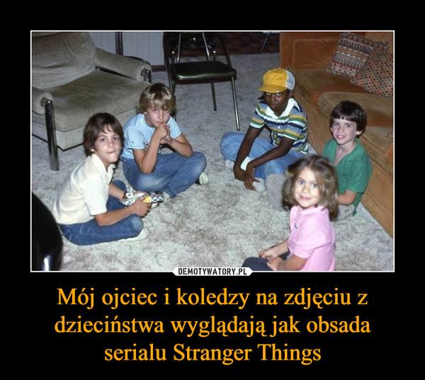 Mój ojciec i koledzy na zdjęciu z dzieciństwa wyglądają jak obsadaserialu Stranger Things –