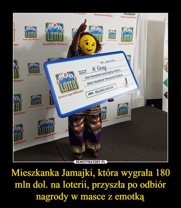 Mieszkanka Jamajki, która wygrała 180 mln dol. na loterii, przyszła po odbiór nagrody w masce z emotką –