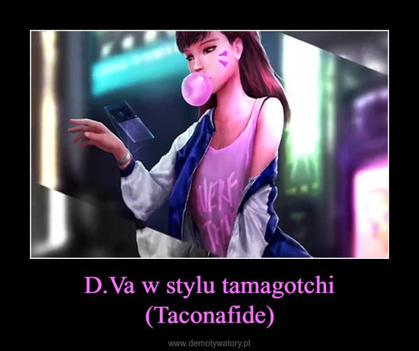 D.Va w stylu tamagotchi (Taconafide) –
