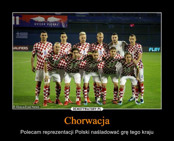 Chorwacja – Polecam reprezentacji Polski naśladować grę tego kraju