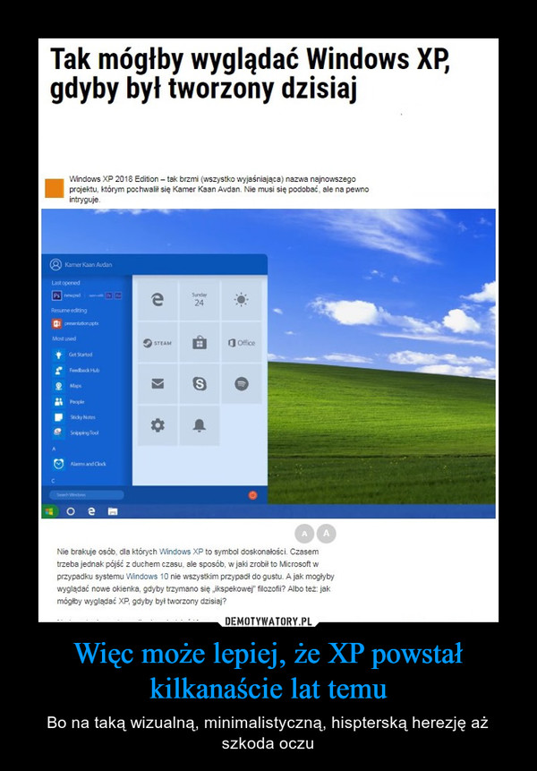 Więc może lepiej, że XP powstał kilkanaście lat temu – Bo na taką wizualną, minimalistyczną, hispterską herezję aż szkoda oczu