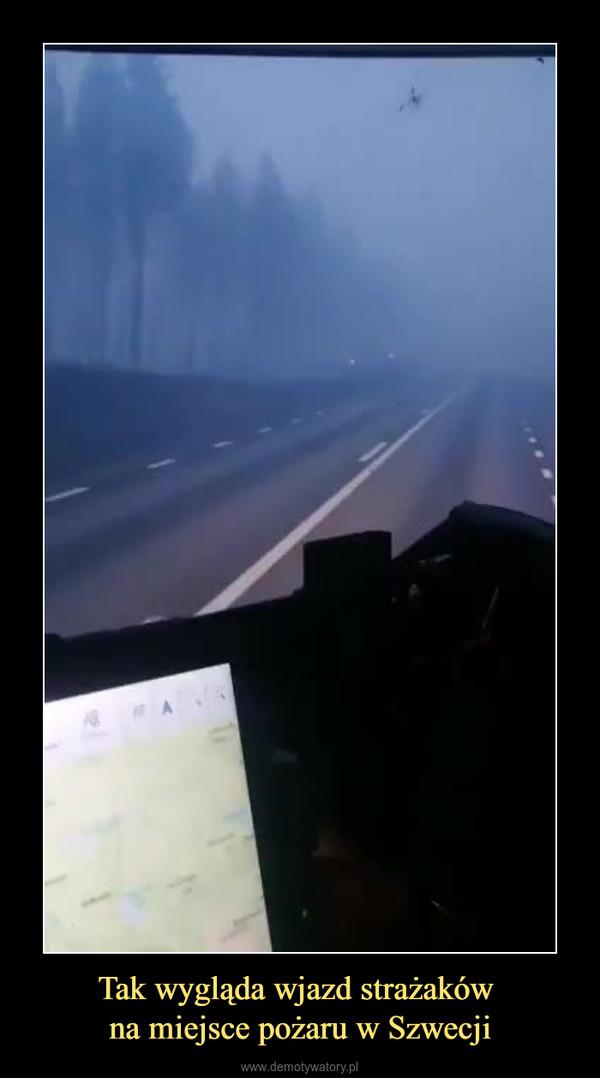 Tak wygląda wjazd strażaków na miejsce pożaru w Szwecji –
