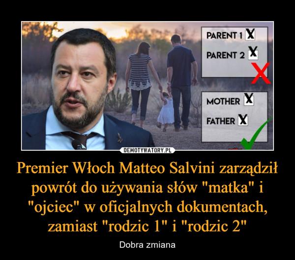 """Premier Włoch Matteo Salvini zarządził powrót do używania słów """"matka"""" i """"ojciec"""" w oficjalnych dokumentach, zamiast """"rodzic 1"""" i """"rodzic 2"""" – Dobra zmiana"""