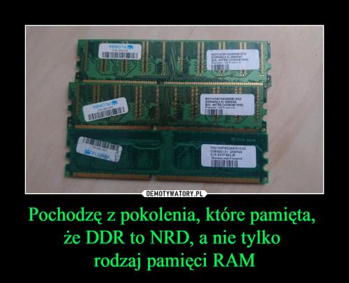 Pochodzę z pokolenia, które pamięta,  że DDR to NRD, a nie tylko  rodzaj pamięci RAM