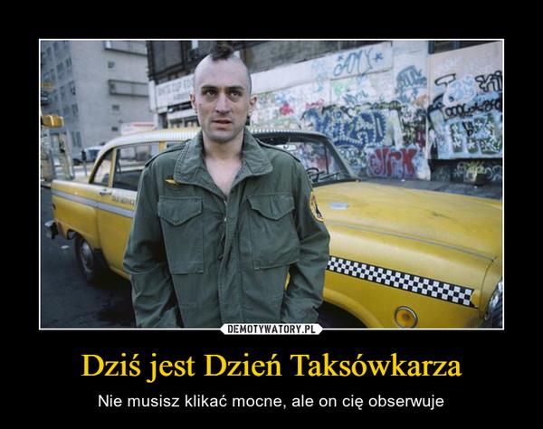 Dziś jest Dzień Taksówkarza – Nie musisz klikać mocne, ale on cię obserwuje