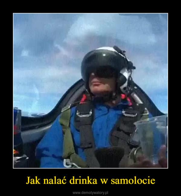 Jak nalać drinka w samolocie –