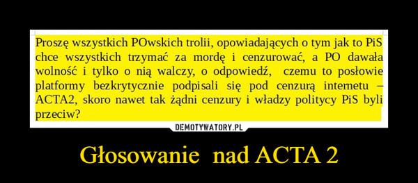 Głosowanie  nad ACTA 2 –