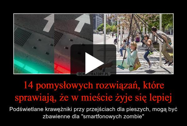 """14 pomysłowych rozwiązań, które sprawiają, że w mieście żyje się lepiej – Podświetlane krawężniki przy przejściach dla pieszych, mogą być zbawienne dla """"smartfonowych zombie"""""""