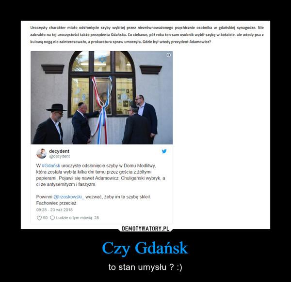 Czy Gdańsk – to stan umysłu ? :)