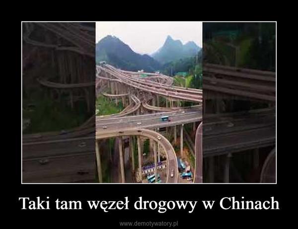 Taki tam węzeł drogowy w Chinach –