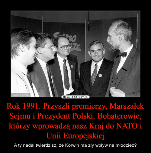 Rok 1991. Przyszli premierzy, Marszałek Sejmu i Prezydent Polski. Bohaterowie, którzy wprowadzą nasz Kraj do NATO i Unii Europejskiej
