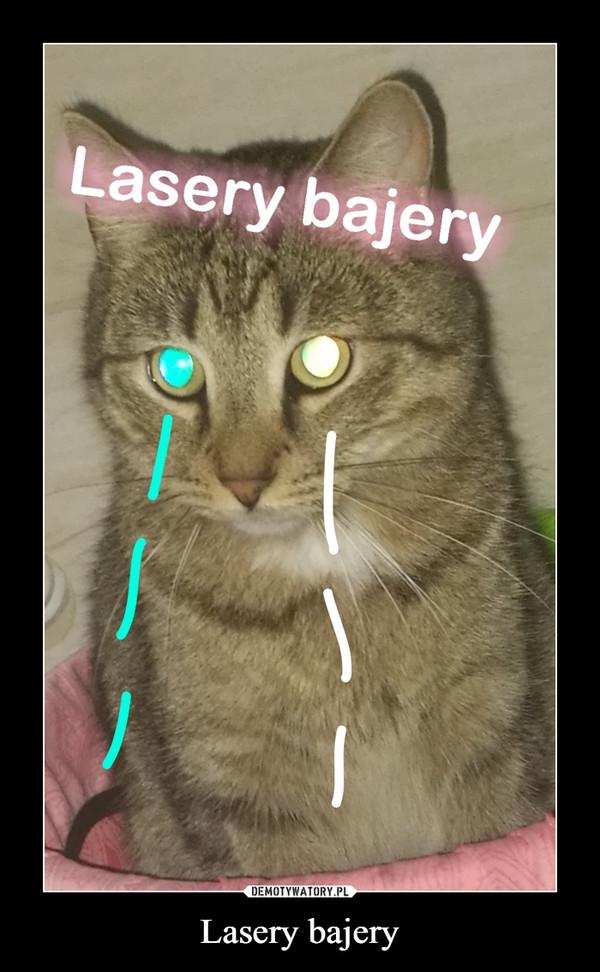 Lasery bajery –