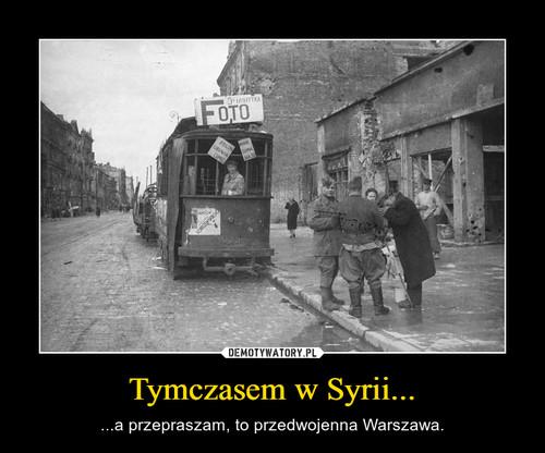 Tymczasem w Syrii...