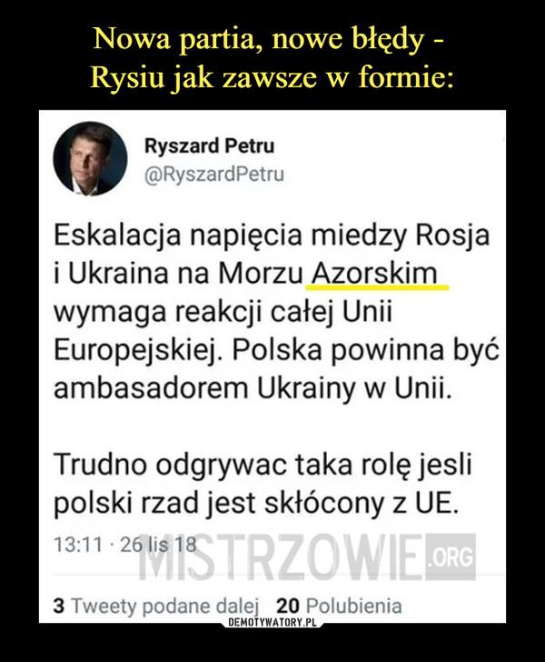 –  Eskalacja napięcia miedzy Rosja i Ukraina na Morzu Azowskim wymaga reakcji całej Unii Europejskiej. Polska powinna być ambasadorem Ukrainy w Unii. Trudno odgrywac taka rolę jesli polski rzad jest skłócony z UE.