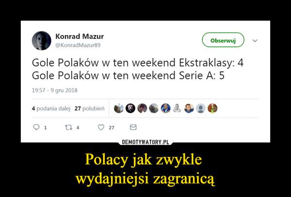 Polacy jak zwykle wydajniejsi zagranicą –