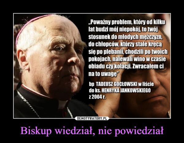 Biskup wiedział, nie powiedział –