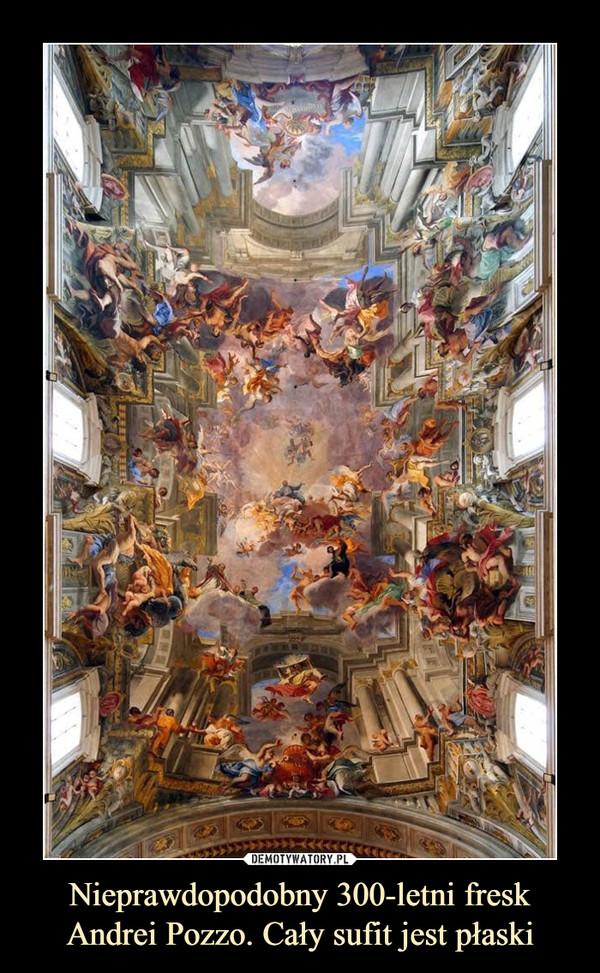 Nieprawdopodobny 300-letni fresk Andrei Pozzo. Cały sufit jest płaski –