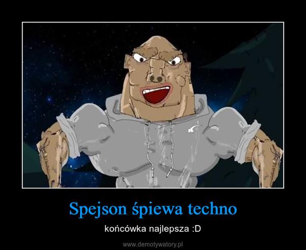 Spejson śpiewa techno – końcówka najlepsza :D
