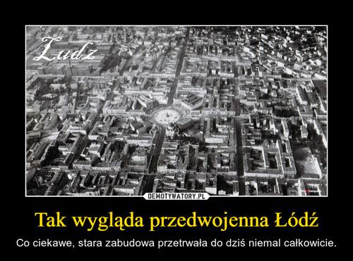 Tak wygląda przedwojenna Łódź