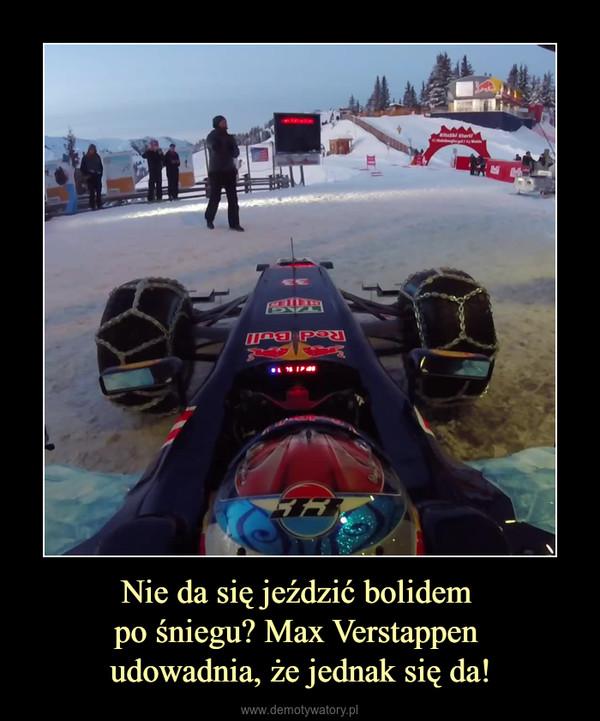 Nie da się jeździć bolidem po śniegu? Max Verstappen udowadnia, że jednak się da! –